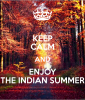 keep-calm-and-enjoy-the-indian-summer.png